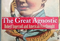 Review of Susan Jacoby's The Great Agnostic: Robert Ingersoll and American Freethought (2013)